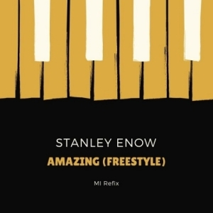 Stanley Enow - Amazing (Freestyle)